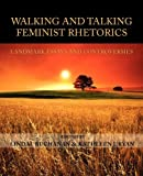 img - for Walking and Talking Feminist Rhetorics: Landmark Essays and Controversies (Lauer Series in Rhetoric and Composition) book / textbook / text book