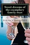 Sweet Dreams of the Exemplary Family Man, Nikita Nikolayenko, 1494912171