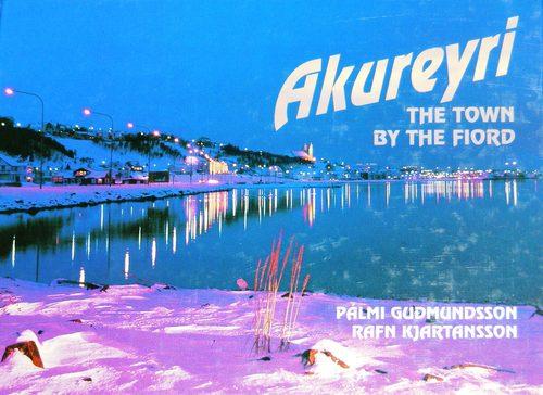 9979570784 - Palmi Gudmundsson: Akureyri the Town By the Fiord - Book