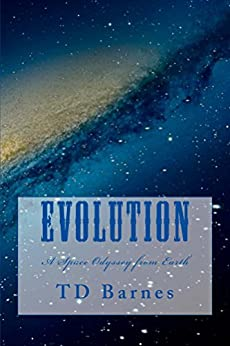 Evolution: A Space Odyssey from Earth (English Edition) por [Barnes, TD]