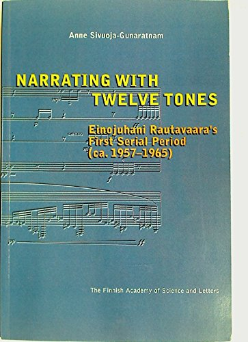 Narrating with twelve tones: Einojuhani Rautavaara
