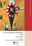 The Anthropology of Globalization 2nd Edition