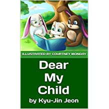 Dear My Child: Mon enfant chéri (French Edition)