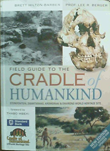 Field Guide to the Cradle of Humankind: Sterkfontein, Swartkrans, Kromdraai & Environs World Heritage Site