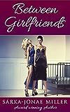 Between Girlfriends (The Between Boyfriends Series Book 4)