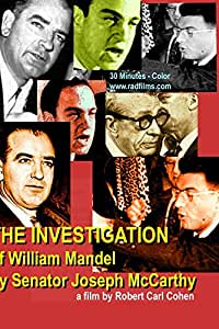 THE INVESTIGATION of William Mandel by Senator Joseph McCarthy