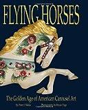 Flying Horses, Peter J. Malia, 0982546823