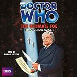 Doctor Who: The Ultimate Foe | Pip Baker,Jane Baker