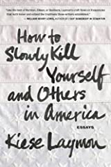 How to Slowly Kill Yourself and Others in America Paperback
