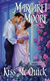 Front cover for the book Kiss Me Quick by Margaret Moore