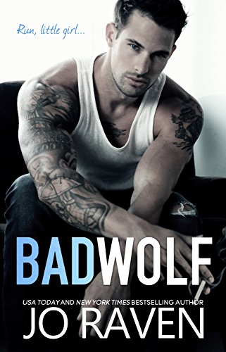 Bad Wolf: A Contemporary Bad Boy Next Door Standalone Romance by [Raven, Jo]
