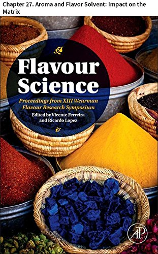 Flavour Science: Chapter 27. Aroma and Flavor Solvent: Impact on the Matrix ()