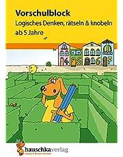 Vorschulblock - Logisches Denken, rätseln und knobeln ab 5 Jahre (Übungsmaterial für Kindergarten und Vorschule, Band 624)