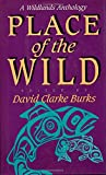 img - for Place of the Wild: A Wildlands Anthology book / textbook / text book