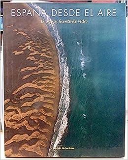 España desde el aire, 1. El agua, fuente de vida: Amazon.es: Araújo, Joaquín: Libros