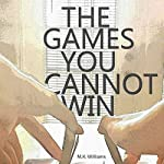 The Games You Cannot Win: A Collection of Short Stories | M. K. Williams