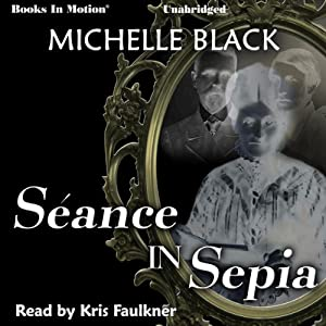 Seance in Sepia Audiobook