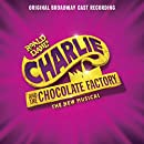 Charlie and the Chocolate Factory (Original Broadway Cast Recording)