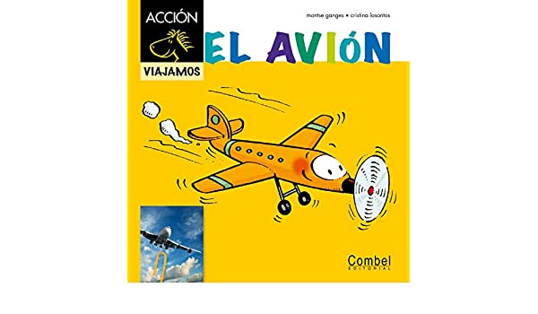 El avión (Caballo alado ACCIÓN) (Spanish Edition): Montse Ganges, Cristina Losantos: 9788498257472: Amazon.com: Books
