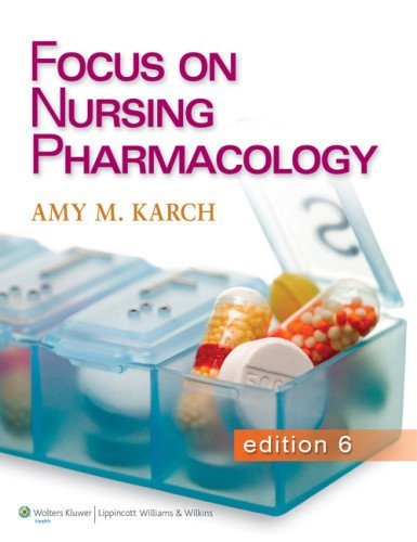 Karch 6e Text; LWW Interactive Tutorials and Case Studies for Karch's Focus on Nursing Pharmacology Package