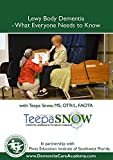 """""""Lewy Body Dementia: It Isn't Alzheimer's or Parkinson's Disease—What Everyone Needs to Know"""" with Teepa Snow"""