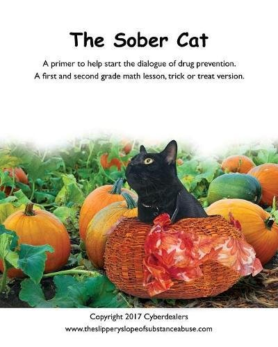 The Sober Cat: A primer to help start the dialogue of drug prevention. A first and second grade math lesson, trick or treat version pdf
