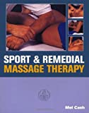 Sport and Remedial Massage Therapy, Mel Cash, 0091809568