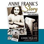 Anne Frank's Story: Her Life Retold for Children | Carol Ann Lee