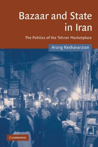 Bazaar and State in Iran: The Politics of the Tehran Marketplace (Cambridge Middle East Studies)