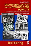 Deculturalization and the Struggle for Equality 8th Edition