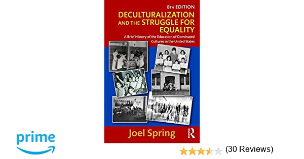 Deculturalization and the struggle for equality a brief history deculturalization and the struggle for equality a brief history of the education of dominated cultures in the united states sociocultural political fandeluxe Images