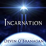 Incarnation | Devin O'Branagan