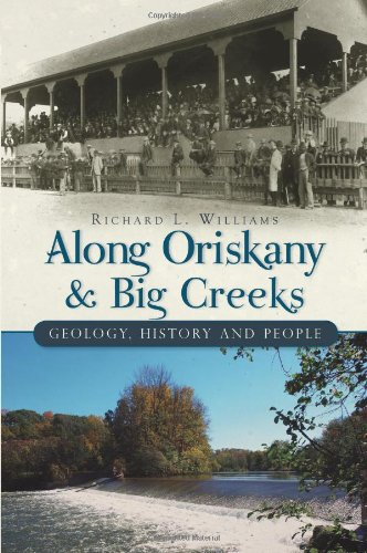 Along Oriskany and Big Creeks:: Geology, History and People (Brief History)
