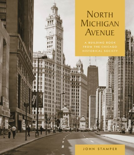 North Michigan Avenue: A Building Book from the Chicago Historical Society by John W. Stamper - Chicago Avenue Shopping Michigan