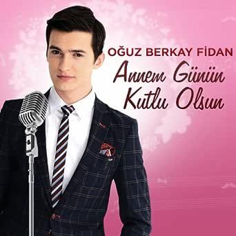 Annem Gunun Kutlu Olsun By Oguz Berkay Fidan On Amazon Music