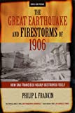 The Great Earthquake and Firestorms of 1906 by Philip L. Fradkin front cover