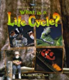 What Is a Life Cycle?, Bobbie Kalman, 0865058865