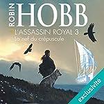 La nef du crépuscule (L'assassin royal 3)   Robin Hobb