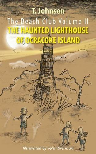 - The Beach Club Volume Two: The Haunted Lighthouse of Ocracoke Island by T. Johnson (2015-09-24)