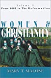 Women and Christianity, Mary T. Malone, 1570753946
