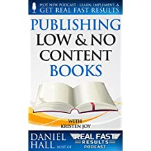 Publishing Low & No Content Books (Real Fast Results Book 4)