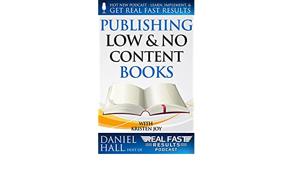 Publishing Low & No Content Books (Real Fast Results Book 4 ...