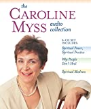The Caroline Myss Audio Collection: Spiritual Power, Spiritual Practice, Why People Don't Heal, Spiritual Madness