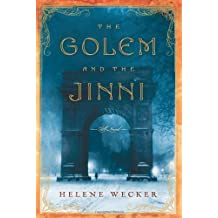 The Golem and the Jinni: A Novel by Wecker, Helene (2013) Hardcover
