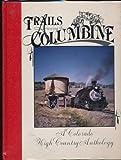 Trails among the Columbine 1987, Sundance Publications, Ltd. Staff, 0913582085