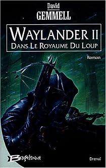 Waylander, Tome 2 : Dans le royaume du Loup par Gemmell