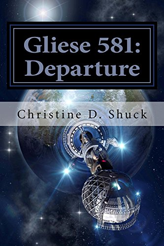Gliese 581: The Departure by [Shuck, Christine]