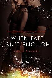 When Fate Isn't Enough (When Fates Collide Series Book 2)