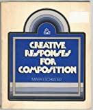 Creative Responses for Composition, Mary I. Schuster, 0394316657