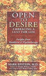 Open to Desire: Embracing a Lust for Life Insights from Buddhism and Psychotherapy